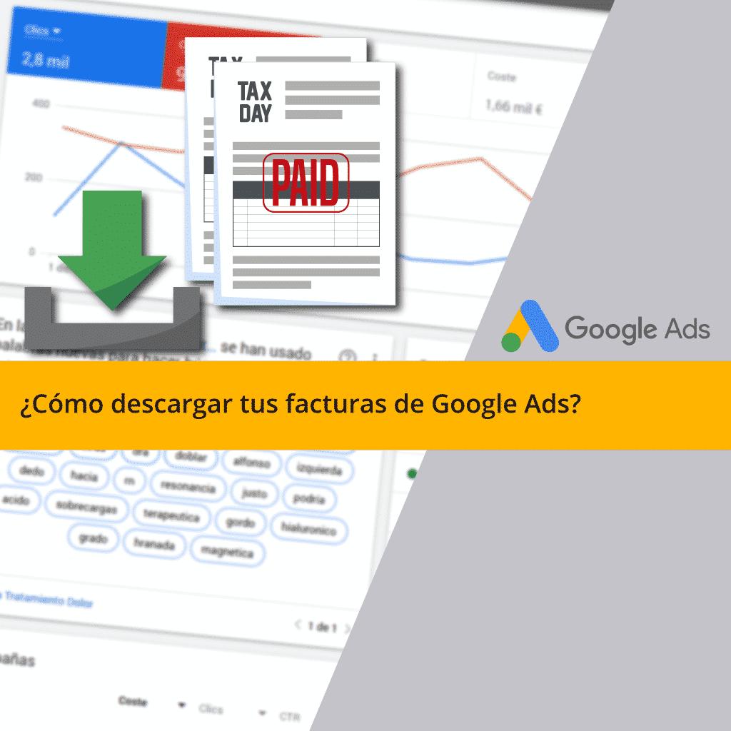 Descarga tus facturas de Google Ads en 5 pasos