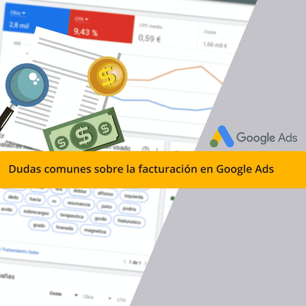 Dudas frecuentes sobre la facturación en Google Ads