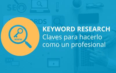¿Cómo hacer un Keyword Research como un profesional? Consejos clave